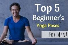 Yoga can be quite intimidating for men - read this article to learn the best yoga poses for men, so you can get started right away!