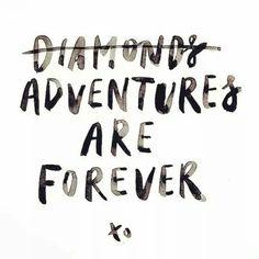 Adventures are a Girls Best Friend :-)
