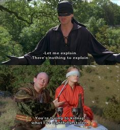 """You're trying to kidnap what I've rightfully stolen."" (The Princess Bride) Princess Bride Funny, Princess Bride Quotes, Stupid Funny Memes, Funny Relatable Memes, Funny Quotes, Hilarious, Old Movies, Great Movies, Texas Humor"