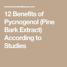 12 Benefits of Pycnogenol (Pine Bark Extract) According to Studies Nutrition Articles, Health And Nutrition, Noni Juice, Benefit, Jacques Cartier, Healing, Study, Pine, Food