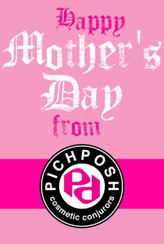 Happy Mothers Day to all the Mum's out there. from PICHPOSH.com