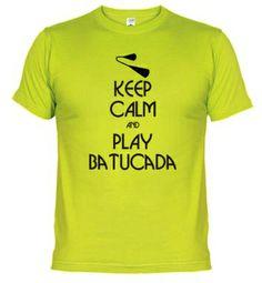 Camiseta Keep calm and play batucada. Compra online en www.latostadora.com/mundopercusion/keep_calm_and_play_batucada/440252