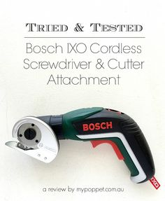 Tried & Tested – Bosch IXO Cordless Screwdriver Cutter Attachment | My Poppet Makes