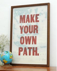 printing over a map, inspiring words for my kids room! doing this. just differently. but using these words. :)