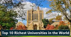 Top 10 Richest Universities in the World A University is usually an educational institute for higher education and research, which gran. University Rankings, Higher Education, Mansions, House Styles, World, Building, Top, Travel, Image
