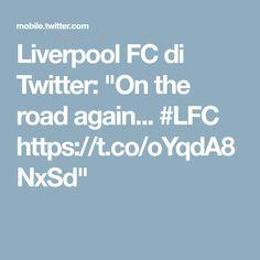 "Liverpool FC di Twitter: ""On the road again... #LFC https://t.co/oYqdA8NxSd"""