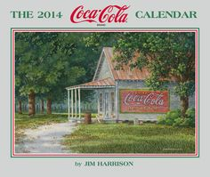 2014 Coca-Cola Calendar by Jim Harrison who has a store with his paintings on Denmark, SC Pepsi, Coke, Coca Cola History, Jim Harrison, Coca Cola Poster, Doctor Johns, Sign Printing, Energy Drinks, Poster