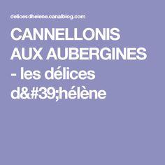 CANNELLONIS AUX AUBERGINES - les délices d'hélène