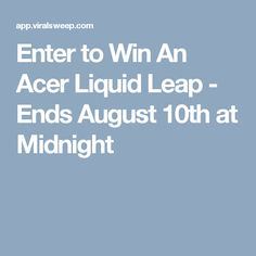 Enter to Win An Acer Liquid Leap - Ends August 10th at Midnight