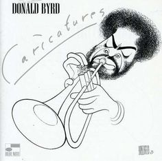 "Enjoy Donald Byrd's Interpretation of Funky Music with His ""Caricatures""! 