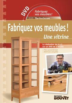 Fabriquez vos meubles ! Une vitrine, DVD + guide