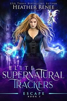 Escape (Elite Supernatural Trackers Book by Heather Renee Teen Fantasy Books, Teen Romance Books, New Fantasy, New Books, Good Books, Free Epub, Comedy Quotes, Funny Vines, Paranormal Romance