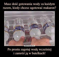 Po prostu zagotuj wodę wcześnieji zamróź ją w butelkach! –
