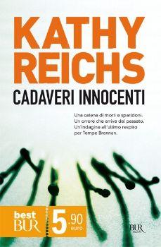 Kathy Reichs - Cadaveri innocenti BUR 5.90€