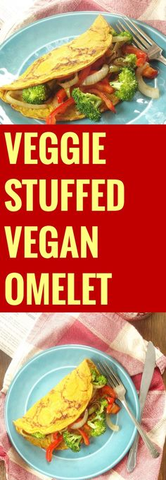 This vegan omelet is made from a savory chickpea flour batter and stuffed with sauteed broccoli, peppers and onions.