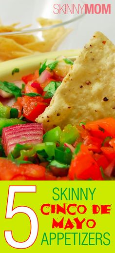 These 5 Skinny Cinco De Mayo Appetizers are perfect for your Cinco De Mayo Fiesta!!!