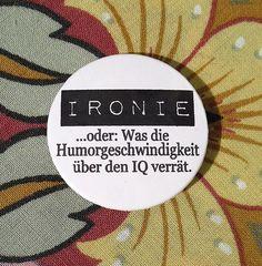 spruch button 'IRONIE'