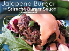 Jalapeno Burger with Sriracha Burger Sauce