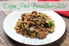 Dijon Pork Breakfast Skillet  @Living Low Carb, One Day at a Time
