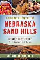 A culinary history of the Nebraska Sand Hills : recipes & recollections from prairie kitchens