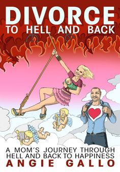 Angie Gallo, Author   Newest Book – DIVORCE: TO HELL AND BACK