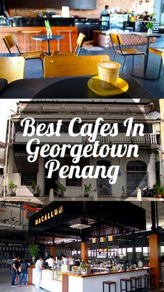 A list of the best cafes in Georgetown, Penang - Malaysia.