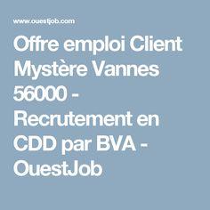 Offre emploi Client Mystère Vannes 56000 - Recrutement en CDD par BVA - OuestJob