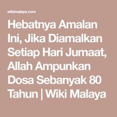 Hebatnya Amalan Ini, Jika Diamalkan Setiap Hari Jumaat, Allah Ampunkan Dosa Sebanyak 80 Tahun | Wiki Malaya