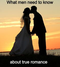 What men need to know about true romance