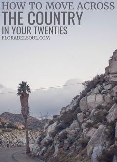 How to Move Across the Country in Your Twenties | Flora Del Soul