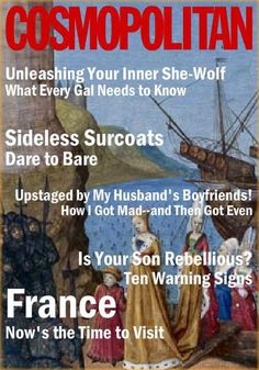 Plantagenet Cosmo -Margaret of AnJou (aka the She Wolf of France) ***actually, this description is incorrect--it is about Isabella of France (of the Isabella & Mortimer scandal)