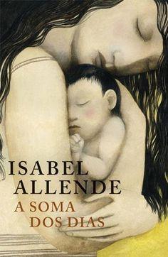 A Soma dos Dias , Isabel Allende. Compre livros na Fnac.pt