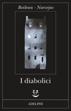 I diabolici | Pierre Boileau, Thomas Narcejac - Adelphi Edizioni Marzo2015 ****/5