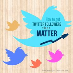 How To Get Twitter Followers That Actually Matter...