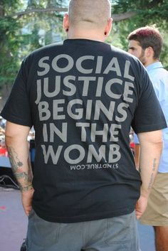 Social justice begins in the womb.