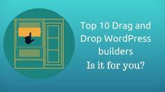 Top 10 Drag and Drop WordPress builders: Is it for you? Seo, Wordpress, Tops