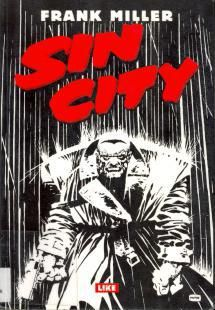 Sin City, graphic novel by Frank Miller. Our Graphic Novel Book Club will be reading Sin City next, look for announcements for the date and time of our next meeting! Frank Miller Sin City, Frank Miller Art, Frank Miller Comics, Up Book, Book Club Books, Book Art, Comic Book Covers, Comic Books Art, Sin City Comic