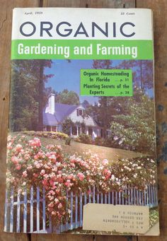 Charmant Organic Gardening And Farming Magazine   The Natural Way Of Gardening And  Farming   May 1954 | The Ou0027jays, Organic Gardening And Farming Magazine