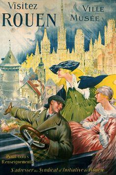 I love this poster - it makes me want to go to Rouen now!  Région : Haute-Normandie Département : Seine-Maritime Visitez Rouen 1910