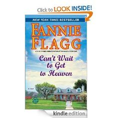 Can't Wait to Get to Heaven: A Novel (Ballantine Reader's Circle Book by Fannie Flagg Good Books, Books To Read, Spring Books, Book Authors, Fannie Flagg, Cant Wait, Book Worms, Kindle, Novels