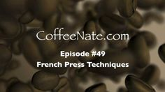 French Press Coffee Techniques :: Coffee Tips by Nathan Smith. You can make the best coffee in town with this easy to follow video/text step by step tutorial on how to brew french press coffee properly.  Learn what you thought you already knew, but didn't! See the entire post and win free coffee at http://www.CoffeeNate.com/how-to-french-press-coffee-technique