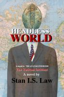 Headless World, sequel to the Avatar Syndrome, an ebook by Stan I.S. Law at Smashwords