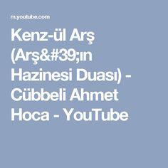 Kenz-ül Arş (Arş'ın Hazinesi Duası) - Cübbeli Ahmet Hoca - YouTube