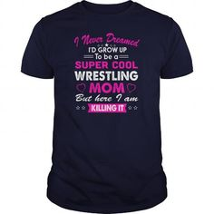 Super Cool Wrestling Mom T Shirt