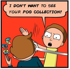 Rick and Morty • I don't want to see your Pog Collection