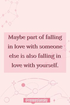 Maybe part of falling in love with someone else is also falling in love with yourself. - The Dating Directory Breakup Advice, Marriage Advice, Dating Advice, Dating Blog, Dating Apps, Relationship Blogs, Relationship Problems, Healthy Marriage, Healthy Relationships