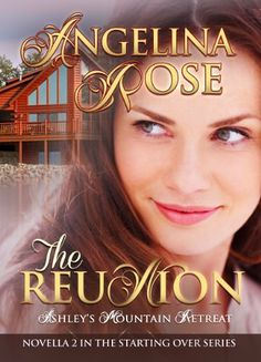11/23/13 4.4 out of 5 stars The Reunion: Ashley's Mountain Retreat (Starting Over Series) by Angelina Rose, http://www.amazon.com/dp/B009WX20PE/ref=cm_sw_r_pi_dp_-dwKsb0PSQGZ6