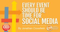 Every #Event Should Be Time for #Social #Media http://rtag.co/K4Ca