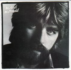 Michael McDonald's first solo album was a favorite after he left The Doobie Brothers