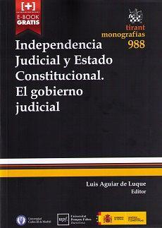 Independencia judicial y Estado constitucional : el gobierno judicial.    Tirant lo Blanch, 2016